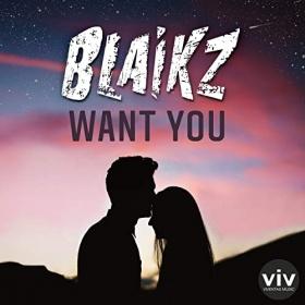 BLAIKZ - WANT YOU